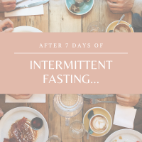 I Tried Intermittent Fasting for 7 Days + These are My Results